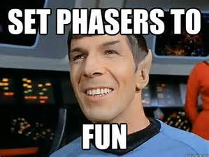 Phasers To Fun