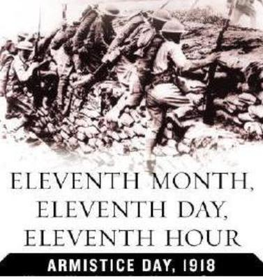 Eleventh-Month-Eleventh-Day-Elevanth-Hour-Armistice-Day-1918